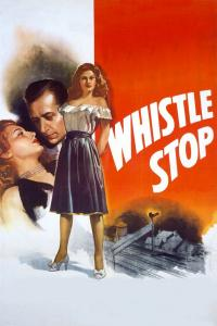 "Poster for the movie ""Whistle Stop"""