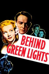 "Poster for the movie ""Behind Green Lights"""